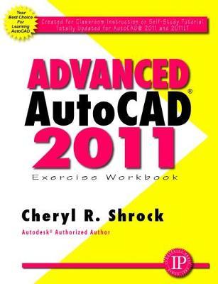 Advanced AUTOCAD 2011: Exercise Workbook (Paperback)