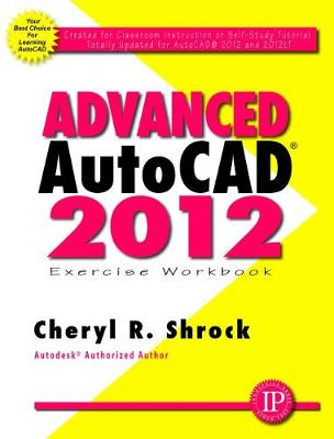 Advanced AutoCAD 2012 Exercise Workbook (Paperback)