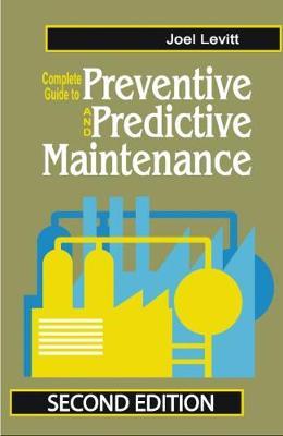 Complete Guide to Predictive and Preventive Maintenance (Paperback)