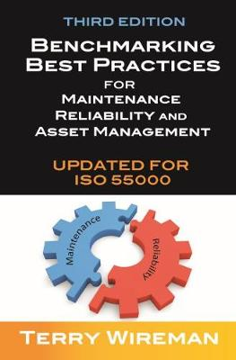 Benchmarking Best Practices for Maintenance, Reliability and Asset Management (Hardback)