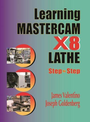 Learning Mastercam X8 Lathe Step by Step (Paperback)