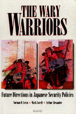 The Wary Warriors: Future Directions in Japanese Security Policies (Paperback)