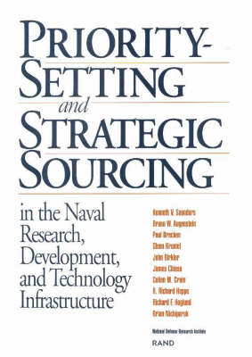 Priority Setting and Strategic Sourcing in the Naval Research , Development and Technology Infrastructure (Paperback)