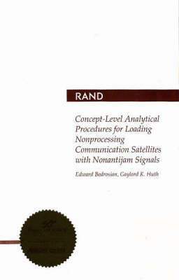 Concept-Level Analytical Procedures for Loading Nonprocessing Communication Satellites with Direct-Sequence Spread-Spectrum Signals (Paperback)