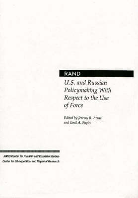 U.S. and Russian Policymaking with Respect to the Use of Force (Paperback)