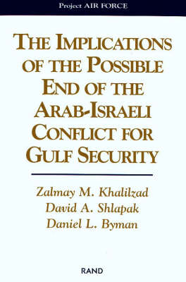 The Implications of the Possible End of the Arab-Israeli Conflict for Gulf Security (Paperback)