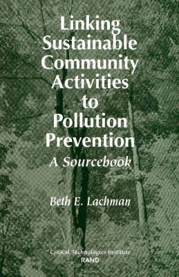 Linking Sustainable Community Activities to Pollution Prevention: A Sourcebook (Paperback)
