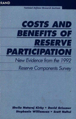 Costs and Benefits of Reserve Participation: New Evidence from the 1992 Reserve Components Survey (Paperback)