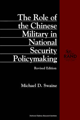 The Role of the Chinese Military in National Security Policymaking (Paperback)