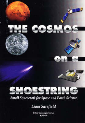 The Cosmos on a Shoestring: Small Spacecraft for Space and Earth Science (Paperback)