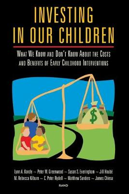 Investing in Our Children: What We Know and Don't Know About the Costs and Benefits of Early Childhood Interventions (Paperback)