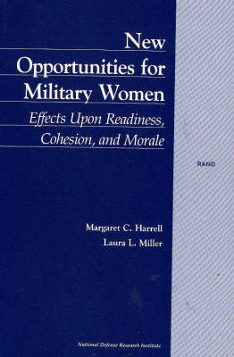 New Opportunities for Military Women: Effects Upon Raediness, Cohesion, and Morale (Paperback)