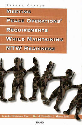 Meeting Peace Operations' Requirements While Maintaining MTW Readiness (Paperback)