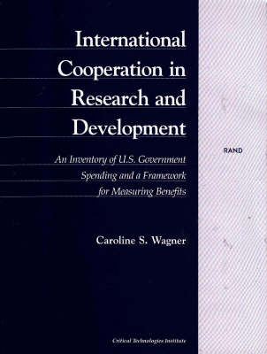 International Cooperation in Research and Development: An Inventory of U.S. Government Spending and a Framework for Measuring benefits (Paperback)