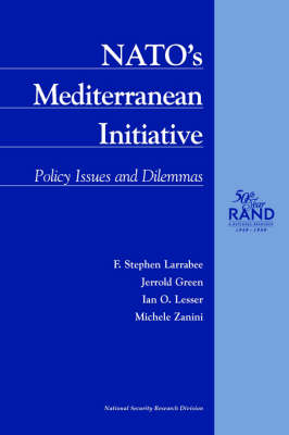 NATO's Mediterranean Initiative: Policies, Issues and Dilemmas (Paperback)