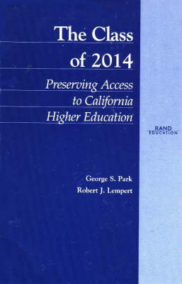 The Class of 2014: Preserving Access to California Higher Education (Paperback)