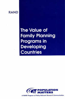 The Value of Family Planning Programs in Developing Countries (Paperback)