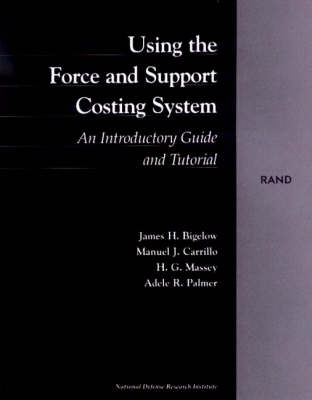 Using the Force and Support Costing System: An Introductory Guide and Tutorial (Paperback)
