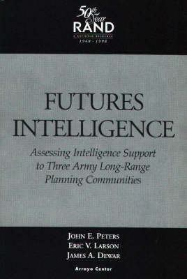 Futures Intelligence: Assessing Intelligence Support to Three Arm Long-Range Planning Communities (Paperback)