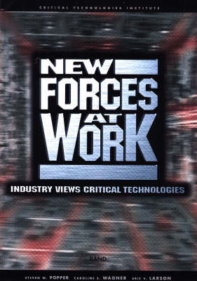 New Forces at Work: Industry Views Critical Technologies (Paperback)