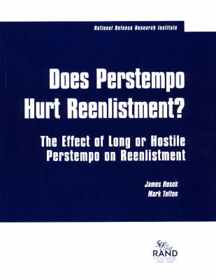 Does Perstempo Hurt Reenlistment?: The Effect of Long or Hostile Perstempo on Reenlistment (Paperback)