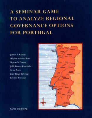 A Seminar Game to Analyze Regional Governance Options for Portugal (Paperback)
