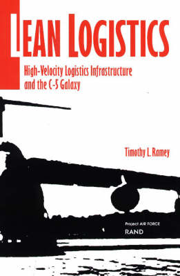 Lean Logistics: High-velocity Logistics Infrastructure and the C-5 Galaxy (Paperback)