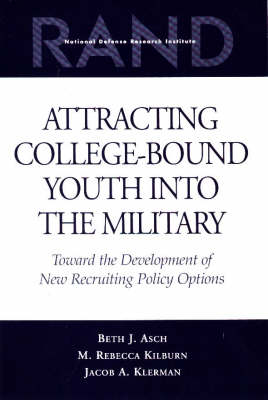 Attracting College-bound Youth into the Military: Toward the Development of New Recruiting Policy Options (Paperback)