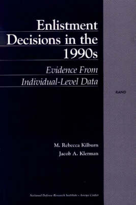 Enlistment Decisions in the 1990s: Evidence from Individual-level Data (Paperback)
