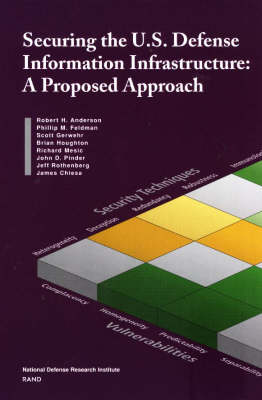 Securing U.S. Defense Information Infrastructure: A Proposed Approach (Paperback)