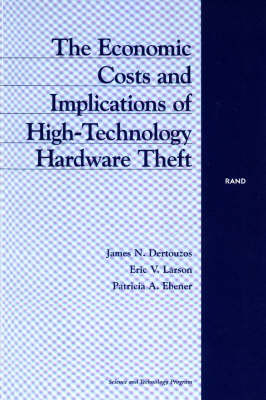 The Economic Costs and Implications of High-technology Hardware Thefts (Paperback)