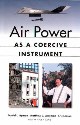 Air Power as a Coercive Instrument (Paperback)