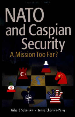 NATO and Caspian Security: A Mission Too Far? (Paperback)