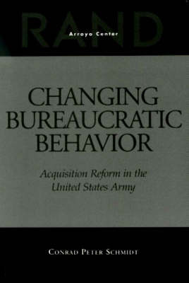 Changing Bureaucratic Behavior: Acquisition Reform in the United States Army (Paperback)