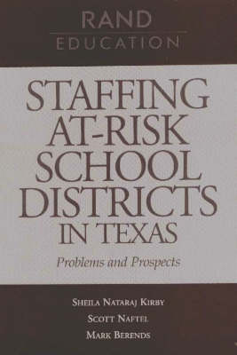 Staffing At-risk School Districts in Texas: Problems and Prospects (Paperback)