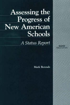 Assessing the Progress of New American Schools: A Status Report (Paperback)