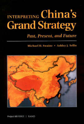 Interpreting China's Grand Strategy: Past, Present and Future (Paperback)