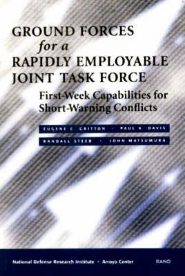 Ground Forces for a Rapidly Employable Joint Task Force: First-week Capabilities for Short-warning Conflicts (Paperback)