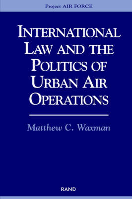 International Law and the Politics of Urban Air Operations (Paperback)