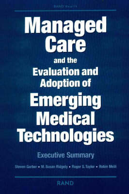 Managed Care and the Evaluation and Adoption of Emerging Medical Technologies (Paperback)