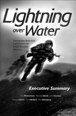 Lightning Over Water: Sharpening America's Light Forces for Rapid-reaction Missions: Executive Summary (Paperback)