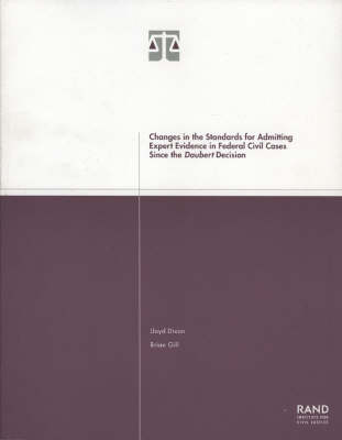 Changes in the Standards for Admitting Expert Evidence in Federal Civil Cases Since the Daubert Decision (Paperback)
