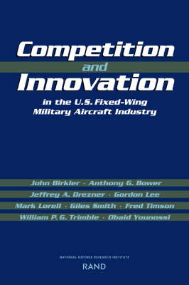 Competition and Innovation in the U.S. Fixed-Wing Military Aircraft Industry (Paperback)