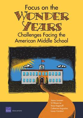 Focus on the Wonder Years: Challenges Facing the American Middle School (Paperback)