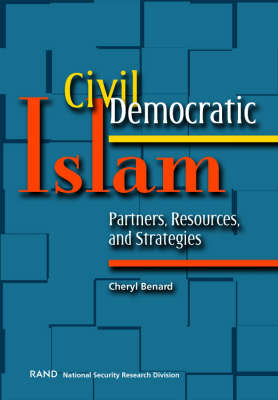 Civil Democratic Islam: Partners, Resources, and Strategies (Paperback)