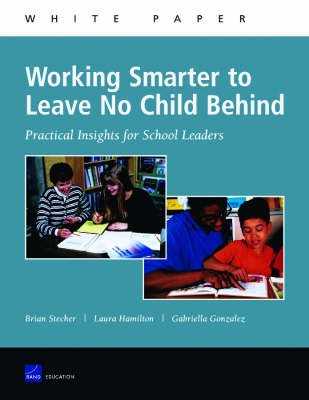 Working Smarter to Leave No Child Behind: Practical Insights for School Leaders (Paperback)
