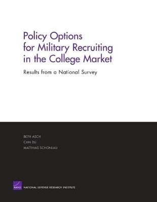 Policy Options for Military Recruiting in the College Market: Results from a National Survey (Paperback)