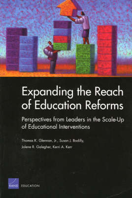 Expanding the Reach of Reform: Perspectives from Leaders in the Scale-up of Educational Interventions (Paperback)