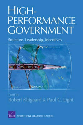 High-performance Government: Structure, Leadership, Incentives (Hardback)