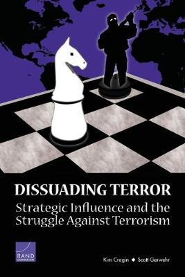 Dissuading Terror: Strategic Influence and the Struggle Against Terrorism (2005) (Paperback)